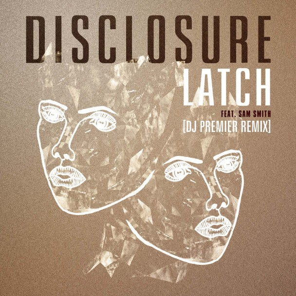 Disclosure-Latch-DJ-Premier-Remix-608x608