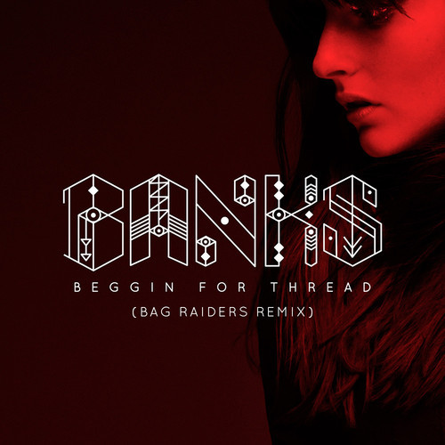 banks_begginforthread_bagraiders_remix