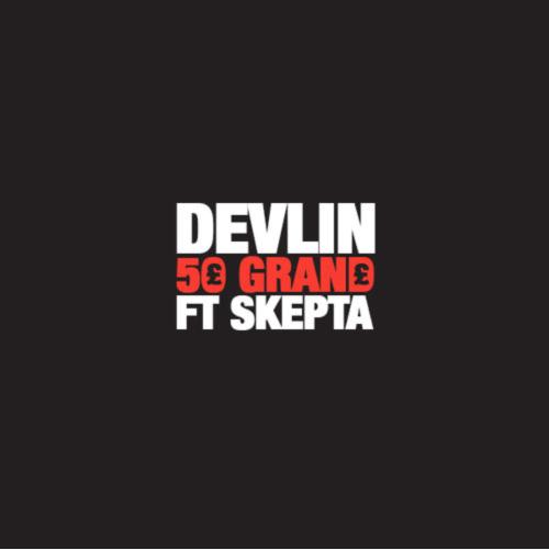 devlin-skepta-50-grand