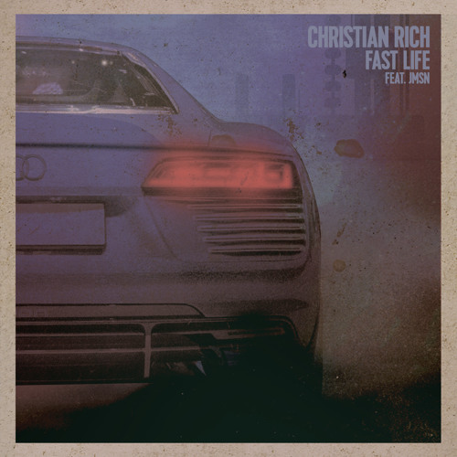 christian-rich-fast-life-jmsn