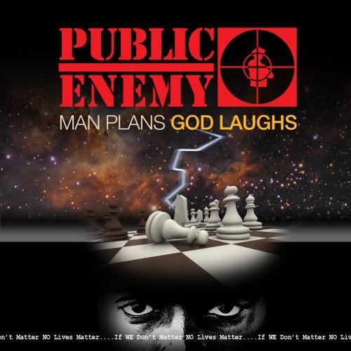 public-enemy-man-plans-god-laughs