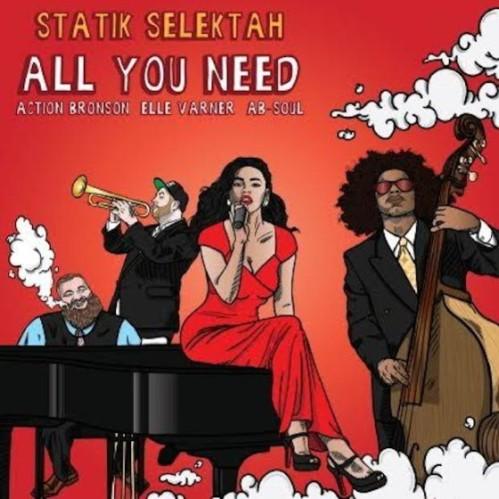Statik-Selektah-All-You-Need-Action-Bronson