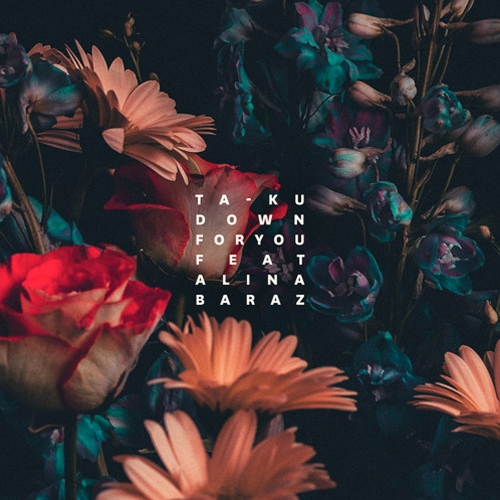 taku-alina-baraz-down-for-you