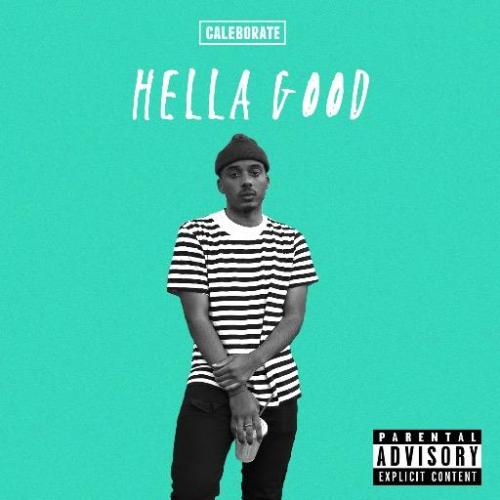 caleborate-hella-good