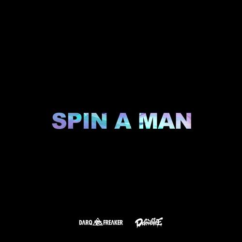 darq-e-freaker-spin-a-man