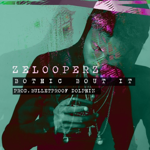 zelooperz-bothic-bout-it